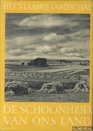 Decorte, Bert & Cas Oorthuys - e.a. - De schoonheid van ons land: Het Vlaamse landschap