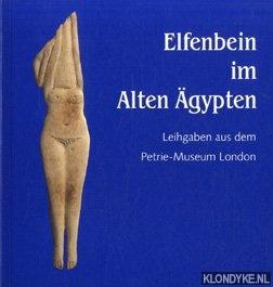 Drenkhahn, Rosemarie - Elfenbein im alten Ägypten. Leihgaben aus dem Petrie-Museum London