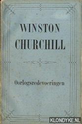 CHURCHILL, WINSTON - Oorlogsredevoeringen. Een keuze uit de redevoeringen, die de minister-president van Groot-Brittannie van Juni 1940 tot September 1943 gehouden heeft.