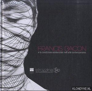 Nori, Franziska e.a. - Francis Bacon and the Existential Condition in Contemporary Art / Francis Bacon e la condizione esistenziale nell'arte contemporanea
