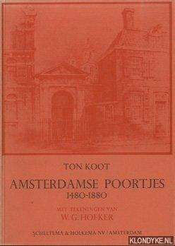 KOOT, TON - Amsterdamse poortjes 1480-1880