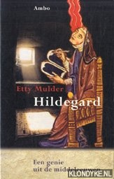 Mulder, Etty - Hildegard. Een genie uit de middeleeuwen