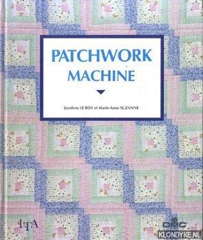 ROY, JOCELYNE DE & SUZANNE, MARIE-ANNE - Patchwork machine