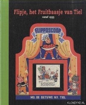 BEIJER, JAN - Flipje, het Fruitbaasje van Tiel. 70 jaar jong, vanaf 1935