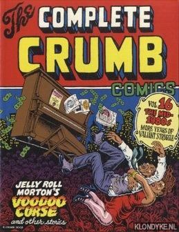 CRUMB, ROBERT - The Complete Crumb Comics, Vol. 16: The Mid-1980s, More Years of Valiant Struggle