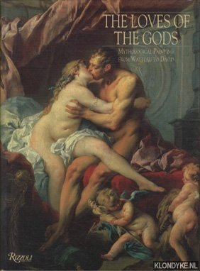BAILEY, COLIN B. & HAMILTON, CARRIE A.: - The loves of the gods. Mythological painting from Watteau to David