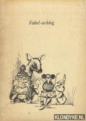 Heijnis, Bram - Fabel-achtig. Gedichten van Bram Heijnis met tekeningen van Mirjam van Driel