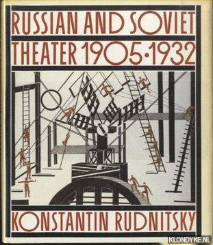 RUDNITSKY, KONSTANTIN - Russian and Soviet Theater 1905-1932