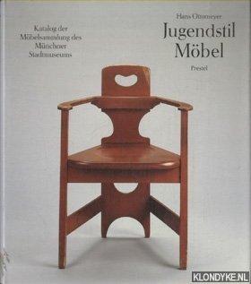 OTTOMEYER, HANS & UNTER MITARBEIT VON MICHAELA RAMMERT-GÖTZ - Jugenstilmöbel. Katalog der Möbelsammlung des Münchner Stadtmuseums