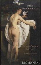 GERBRANDY, PIET - De marteling van het genot. Grieken en Romeinen over lust, verlangen en vervoering