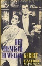 KOMRIJ, GERRIT - Het chemisch huwelijk