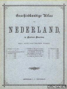 Diverse auteurs - Geschiedkundige Atlas van Nederland in Zestien Kaarten, met toelichtenden tekst