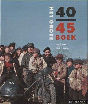 KOK, RENE & ERIK SOMERTS - Het grote 40-45 boek