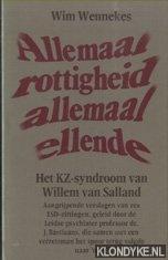 Wennekes, Wim - Allemaal rottigheid allemaal ellende. Het KZ-syndroom van Willem van Salland