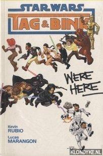 RUBIO, KEVIN & LUCAS MARANGON - Star Wars. Volume 1: Tag & Bink. Were Here