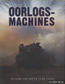 GINNEKEN, CORNELIS VAN (VERTALING) - Oorlogsmachines. Te land, ter zee en in de lucht