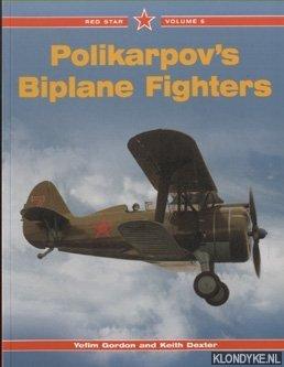 GORDON, YEFIM & KEITH DEXTER - Polikarpov's Biplane Fighters