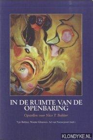 BEKKER, Y. & KLOUWEN, W. & NIEUWPOORT, A. VAN - In de ruimte van de openbaring. Opstellen voor Nico T. Bakker