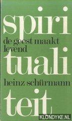 SCHURMANN, HEINZ - De geest maakt levend