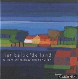 WILMINK, WILLEM & TON SCHULTEN - Het beloofde land