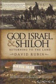 RUBIN, DAVID - God, Israel, & Shiloh. Returning to the land