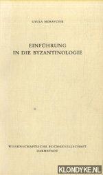 MORAVCSIK, GYULA - Einführung in die Byzantinologie
