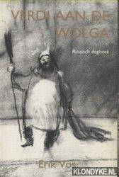 VOS, ERIK - Verdi Aan De Wolga. Russisch dagboek