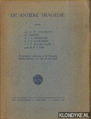 VOLLGRAF, PROF. DR. W. & W. DEKKER & DR. J.C. OPSTELTEN & DR. J.C. KAMERBEEK & J.C.F. NUCHELMANS & PROF. DR. P.J. ENK - De antieke tragedie. Voordrachten, gehouden op de Klassieke Studieconferentie, van 22-27 Juli 1946