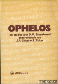 SLINGS, S.R. & I. SLUITER (ONDER REDACTIE VAN) - Ophelos. Zes studies voor D.M. Schenkeveld