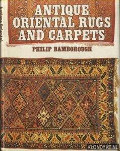 BAMBOROUGH, PHILIP - Antique oriental rugs and carpets