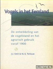 SMIT, J.J. & TERLOUW, R.J.S. - Vogels in het Eemland. De ontwikkeling van de vogelstand en het agrarisch gebruik vanaf 1900
