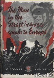 DIVERSE AUTEURS - The Man in the Street (of the B.B.C.) Speaks to Europe