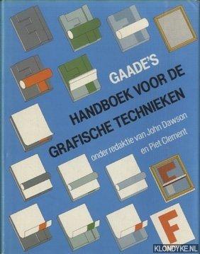 DAWSON, JOHN & PIET CLEMENT - Gaade's handboek voor de grafische technieken