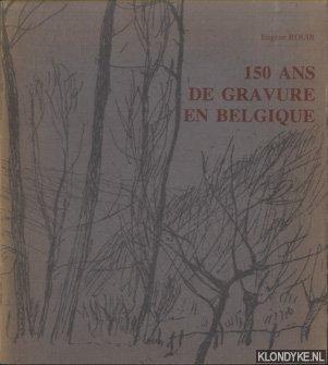 ROUIR, EUGENE - 150 ans de gravure en Belgique