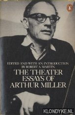 the theater essays of arthur miller His essay collections include the theater essays of arthur miller (1978) and  echoes down the corridor: collected essays 1944-2000, as well as the  individually.