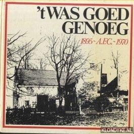 WIJNAND, GEORGE - 't Was goed genoeg! Vijftienmaal vijf jaar voetbalvreugd' en -leed. 1895 A.F.C. 1970