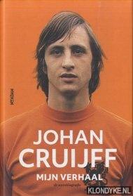 CRUIJFF, JOHAN - Johan Cruijff, mijn verhaal. De autobiografie