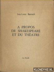 BARRAULT, JEAN-LOUIS - À propos de Shakespeare et du Theatre