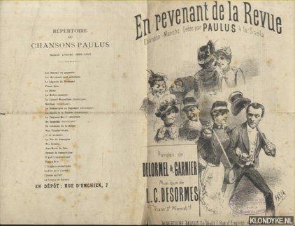 DELORMEL & GARNIER & L.C. DESORMES - En revenant de la Revue. Chanson-Marche Creee par Paulus a la Scala