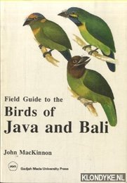 MACKINNON, JOHN - Field Guide to the Birds of Java and Bali
