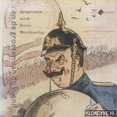 PEESE BINKHORST, LIDEKE  & DICK VERROEN - En de groeten van de vijand. Spotprenten uit de Eerste Wereldoorlog