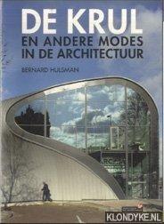 HULSMAN, BERNARD - De krul en andere modes in de architectuur