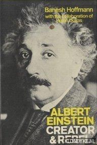 HOFFMANN, BANESH - Albert Einstein. Creator and Rebel