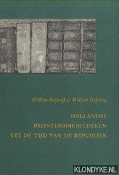 FRIJHOFF, WILLEM & WILLEM HEIJTING - Hollandse priesterbibliotheken uit de tijd van de republiek