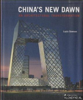DAWSON, LAYLA - China's New Dawn. An Architectural Transformation