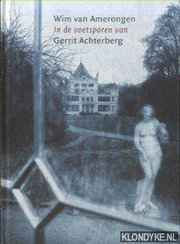AMERONGEN, WIM VAN - In de voetsporen van Gerrit Achterberg