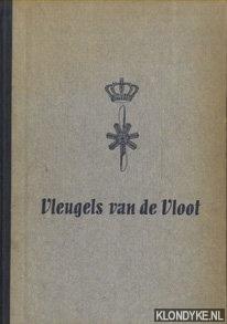 HONSELAAR, L. - Vleugels van de vloot. De geschiedenis van de marine-luchtvaartdienst