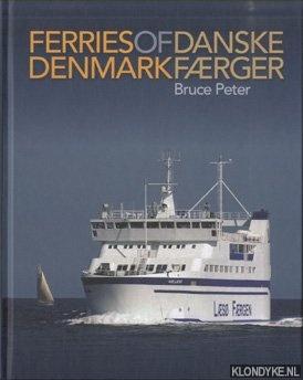 PETER, BRUCE - Ferries of Denmark / Denmark Faerger