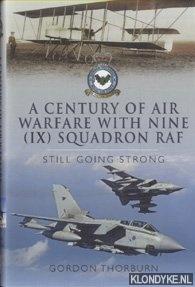 THORBURN, GORDON - A Century of Air Warfare with Nine (IX) Squadron, RAF. Still Going Strong