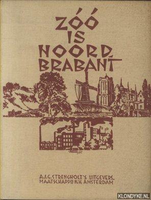 Zoo is Noord-Brabant. Bijdr...
